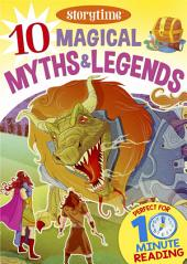 10 Magical Myths & Legends for 4-8 Year Olds (Perfect for Bedtime & Independent Reading) (Series: Read together for 10 minutes a day)