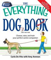 The Everything Dog Book: Learn to train and understand your furry best friend!, Edition 2
