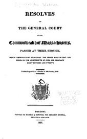 Resolves of the General Court of the Commonwealth of Massachusetts: Passed at Their Session, which Commenced on Wednesday, the Thirty First of May, and Ended on the Seventeenth of June, One Thousand Eight Hundred and Twenty. Published Agreeably to Resolve of 16th January, 1812. Boston, Russell & Gardner, for B. Russell, 1820; [repr