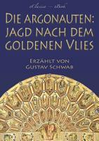 Die Argonauten  Jagd nach dem Goldenen Vlies PDF