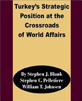 Turkey s Strategic Position at the Crossroads of World Affairs PDF