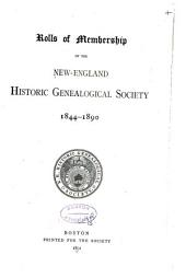 Rolls of Membership of the New-England Historic Genealogical Society: 1844-1890/1844-1891