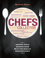 Chef's Collective: Recipes, Tips and Secrets From 50 of the World's Greatest Chefs