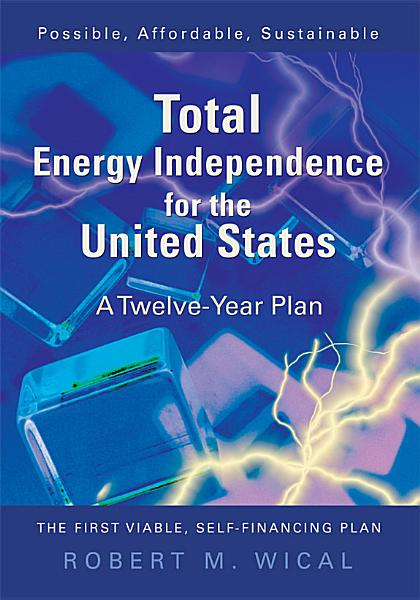 Download Total Energy Independence for the United States Book