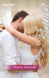 O noivo perfeito