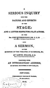 A Serious Inquiry Into the Nature and Effects of the Stage: And a Letter Respecting Play Actors