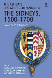 The Ashgate Research Companion to The Sidneys, 1500–1700: Volume 2: Literature