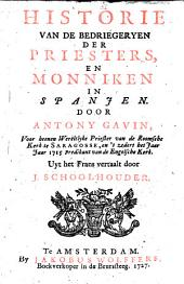 Historie Van De Bedriegeryen Der Priesters, En Monniken In Spanien: Volume 1