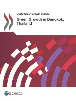 OECD Green Growth Studies Green Growth in Bangkok  Thailand PDF