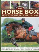 The Horse Box: Breeds, Riding, Saddlery & Care