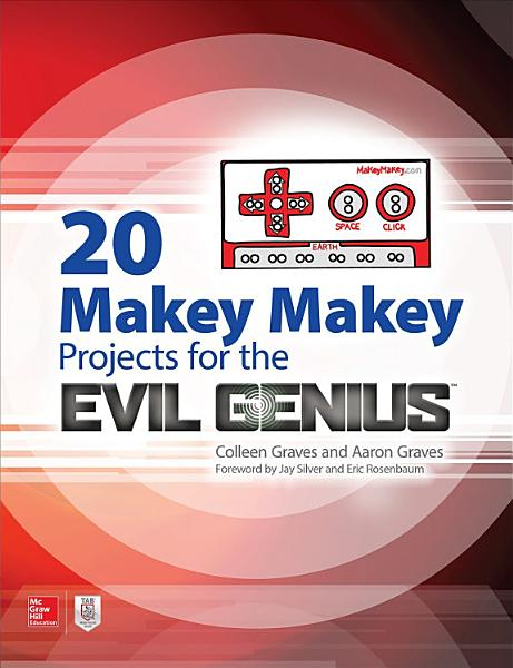 20 Makey Makey Projects for the Evil Genius