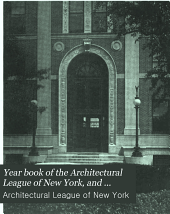 Year Book of the Architectural League of New York, and Catalogue of the ... Annual Exhibition: Volume 29