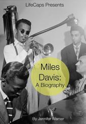 Miles Davis: A Biography