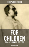 Rudyard Kipling For Children   7 Books in One Edition  Illustrated Edition  PDF