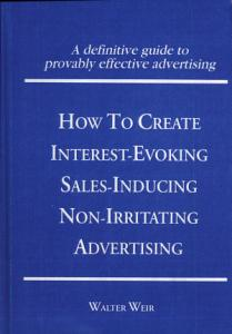 How to Create Interest evoking  Sales inducing  Non irritating Advertising Book