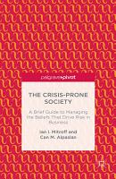 The Crisis Prone Society  A Brief Guide to Managing the Beliefs that Drive Risk in Business PDF
