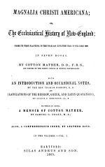 Magnalia Christi Americana: book 1. Antiquities. 1855. book 2. Ecclesiarum clypei. 1853. book 3. Polybius. 1853