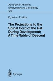 The Projections to the Spinal Cord of the Rat During Development: A Timetable of Descent