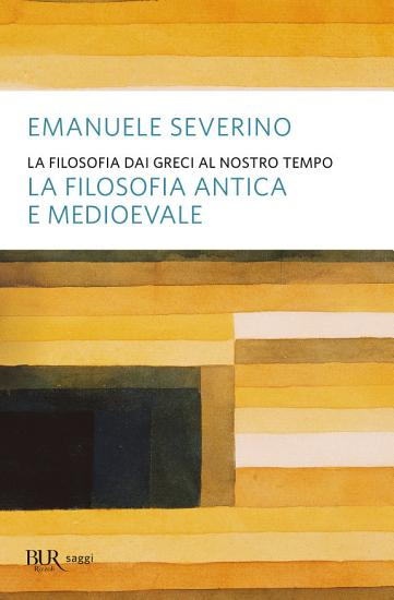 La filosofia dai greci al nostro tempo   La filosofia antica e medioevale PDF