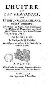 L'huitre et les plaideurs, ou Le tribunal de la chicane: opéra-comique en un acte en prose