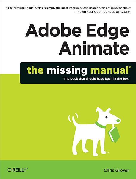 Adobe Edge Animate: The Missing Manual