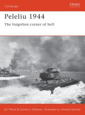 Peleliu 1944: The forgotten corner of hell