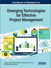 Handbook of Research on Emerging Technologies for Effective Project Management PDF