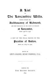 A List of the Lancashire Wills, Proved Within the Archdeaconry of Richmond and Now Preserved in the Court of Probate at Lancaster, from 1748 to [1812].: Also a List of the Wills Proved in the Peculiar of Halton from A.D. 1615 to [1812].