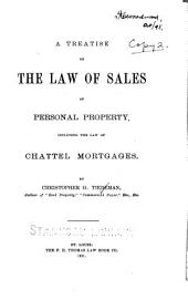 A Treatise on the Law of Sales of Personal Property: Including the Law of Chattel Mortgages