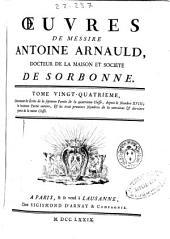Oeuvres de messire Antoine Arnauld ...: Contenant les écrits de la septieme partie de la quatrieme classe, depuis le nombre XVIII, la hutieme partie entiere [et] les trois premiers nombres de la neuvieme [et] derniere partie de la même classe