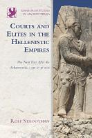 Courts and Elites in the Hellenistic Empires PDF