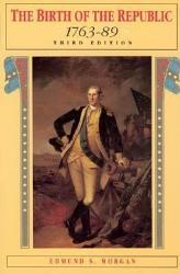The Birth Of The Republic 1763 89 Book PDF