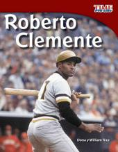 Roberto Clemente (Spanish Version)