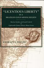Licentious Liberty in a Brazilian Gold Mining Region PDF