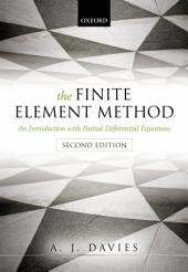 The Finite Element Method: An Introduction with Partial Differential Equations, Edition 2