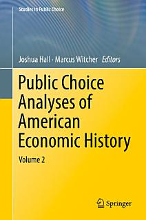 Public Choice Analyses of American Economic History Book