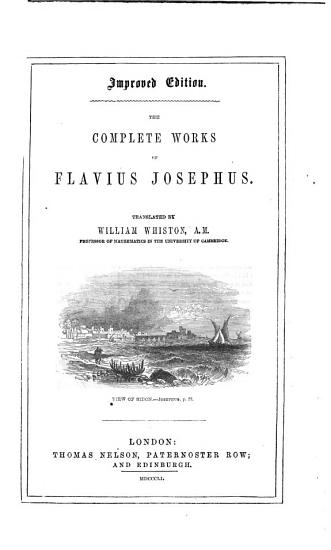 The Complete Works of Flavius Josephus  Translated by William Whiston PDF