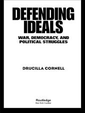 Defending Ideals: War, Democracy, and Political Struggles