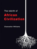 The Rebirth of African Civilization