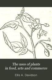 The Uses of Plants in Food, Arts, and Commerce