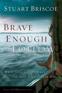 Brave Enough to Follow Book