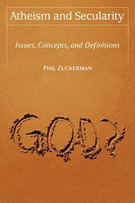 Atheism and Secularity [2 volumes]