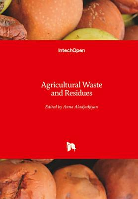 Agricultural Waste and Residues