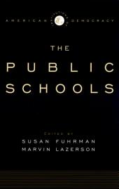 The Institutions of American Democracy: The Public Schools