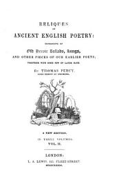 Reliques of ancient English poetry: consisting of old heroic ballads, songs, and other pieces of our earlier poets : together with some few of later date, Volume 2