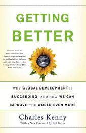 Getting Better: Why Global Development Is Succeeding--And How We Can Improve the World Even More, Edition 2