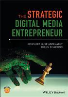 The Strategic Digital Media Entrepreneur PDF