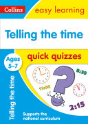 Telling the Time Quick Quizzes Ages 5-7: Prepare for school with easy home learning (Collins Easy Learning KS1)