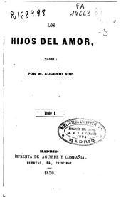 Los hijos del amor: novela, Volúmenes 1-3