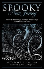 Spooky New Jersey: Tales of Hauntings, Strange Happenings, and Other Local Lore, Edition 2